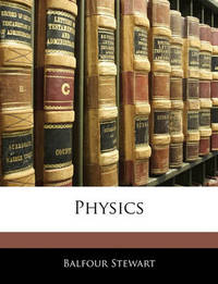 Physics by Balfour Stewart