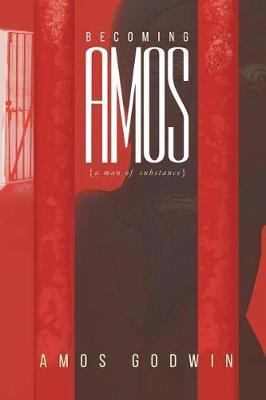 Becoming Amos by Amos Godwin