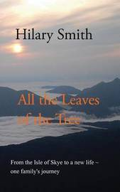 All the Leaves of the Tree by Hilary Smith