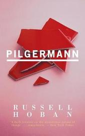 Pilgermann (Valancourt 20th Century Classics) by Russell Hoban