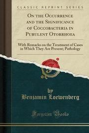 On the Occurrence and the Significance of Coccobacteria in Purulent Otorrhoea by Benjamin Loewenberg image