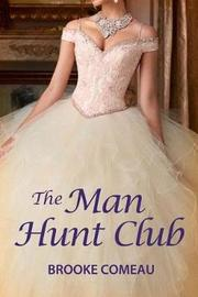 The Man Hunt Club by Brooke Comeau