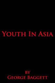 Youth In Asia by George Baggett