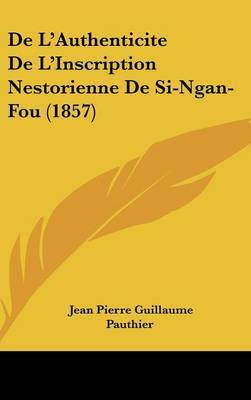 de L'Authenticite de L'Inscription Nestorienne de Si-Ngan-Fou (1857) by Jean Pierre Guillaume Pauthier image