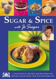 Sugar & Spice: A Taste of Chelsea by Jo Seagar