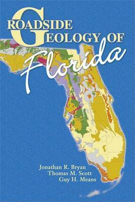 Roadside Geology of Florida by Jonathan R Bryan