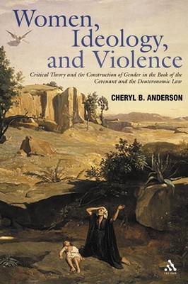 Women, Ideology and Violence by Cheryl Anderson