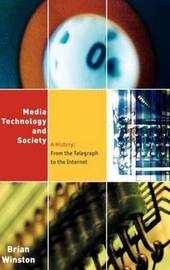 Media,Technology and Society by Brian Winston image