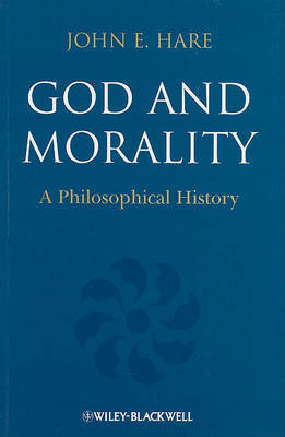 God and Morality by John E Hare
