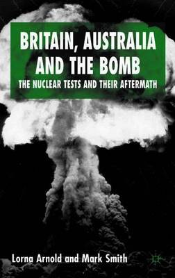 Britain, Australia and the Bomb by Lorna Arnold image