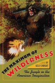 The Maximum of Wilderness by Kelly Enright