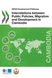 Interrelations between public policies, migration and development in Cambodia by Organisation for Economic Co-operation and Development Development Centre image