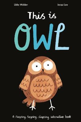 This is Owl by Libby Walden