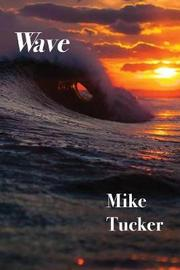 Wave by Mike Tucker