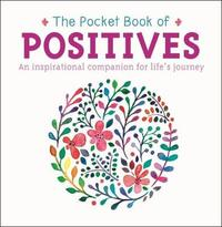 The Pocket Book of Positives by Anne Moreland