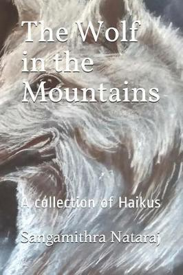 The Wolf in the Mountains by Sangamithra Nataraj