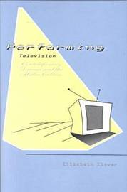 Performing Television by Elizabeth Klaver