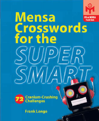 Mensa Crosswords for the Super Smart: 72 Cranium-Crushing Challenges by Frank Longo image