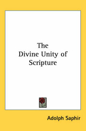 The Divine Unity of Scripture by Adolph Saphir image