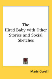 The Hired Baby with Other Stories and Social Sketches by Marie Corelli image