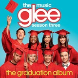 Glee The Music: The Graduation Album by Soundtrack / Various