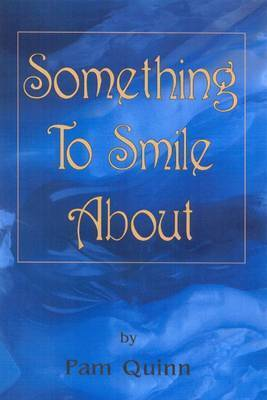 Something to Smile About by Pam Quinn