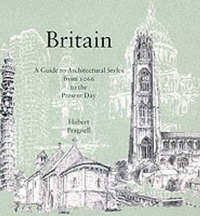 Britain: Guide to Architectural Styles from 1066 to the Present Day by Hubert J. Pragnell