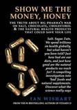 Show Me The Money, Honey by Ian Wishart