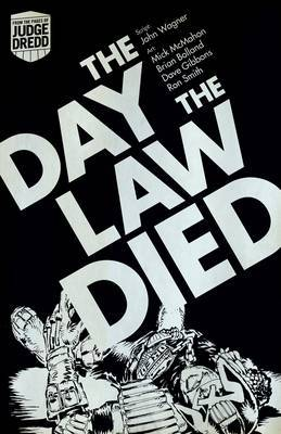Judge Dredd: the Day the Law Died by John Wagner