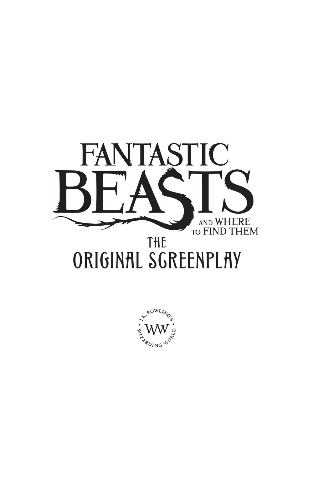 Fantastic Beasts and Where to Find Them Screenplay by J.K. Rowling image