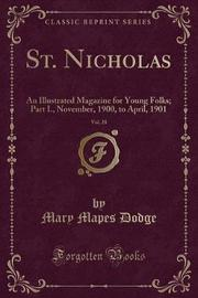 St. Nicholas, Vol. 28 by Mary Mapes Dodge