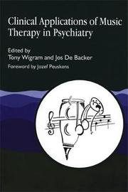 Clinical Applications of Music Therapy in Psychiatry by Tony Wigram