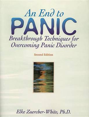 An End to Panic 2nd Ed by Zuercher-White