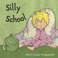 Silly School by Marie-Louise Fitzpatrick image