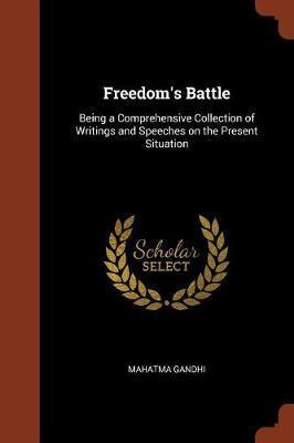 Freedom's Battle by Mahatma Gandhi