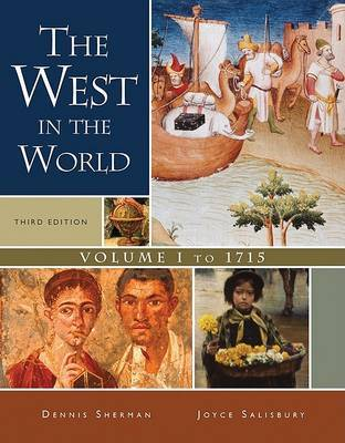 The West in the World, Volume I: To 1715 by Sherman