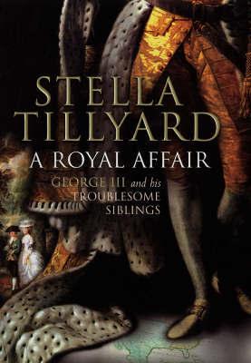 A Royal Affair by Stella Tillyard image