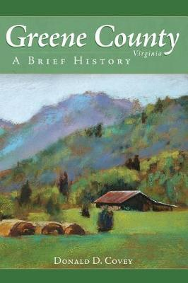 Greene County, Virginia by Donald D Covey