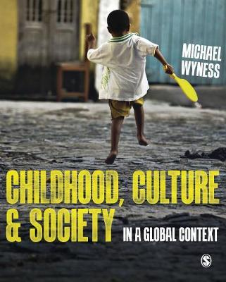 Childhood, Culture and Society by Michael Wyness image