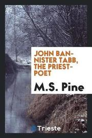 John Bannister Tabb, the Priest-Poet by M S Pine image