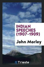 Indian Speeches (1907-1909) by John Morley image