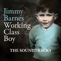 Working Class Boy - Movie Soundtrack by Jimmy Barnes