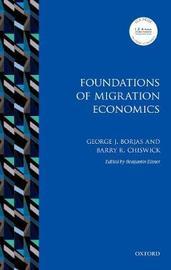Foundations of Migration Economics by George J. Borjas