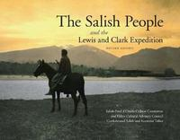 The Salish People and the Lewis and Clark Expedition by Salish-Pend D'Oreille Culture Committee