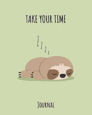 Take your Time Journal by Kiddo Teacher Prints