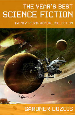 The Year's Best Science Fiction: Twenty-Fourth Annual Collection image