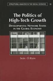 The Politics of High Tech Growth by Sean O'Riain
