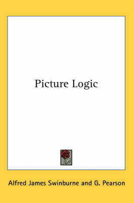 Picture Logic by Alfred James Swinburne