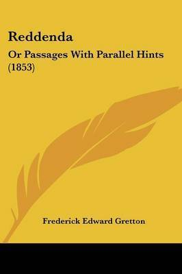 Reddenda: Or Passages With Parallel Hints (1853) by Frederick Edward Gretton