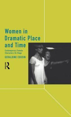 Women in Dramatic Place and Time by Geraldine Cousin image